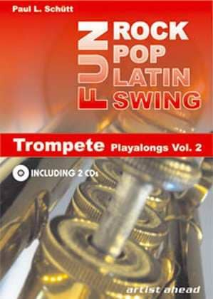 Paul L. Schütt - Rock Pop Latin Swing Fun - Trompete - Playalongs Vol. 2